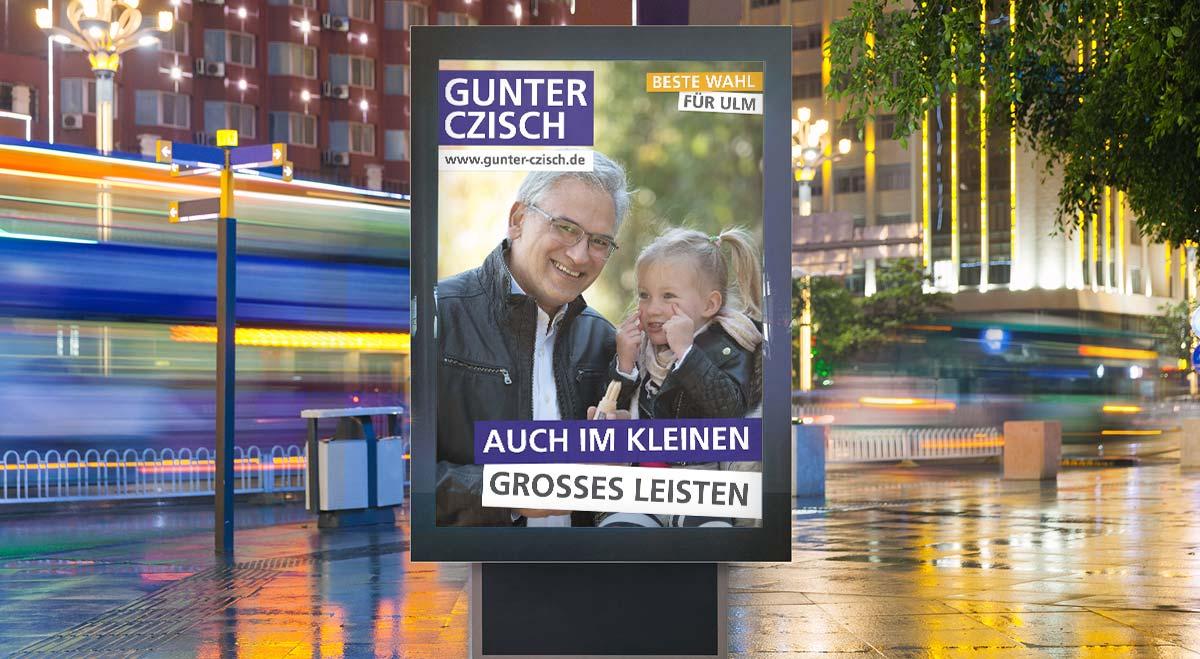 Plakat im Corporate Design von Gunter Czisch, Oberbürgermeister Ulm, Wahlkampf
