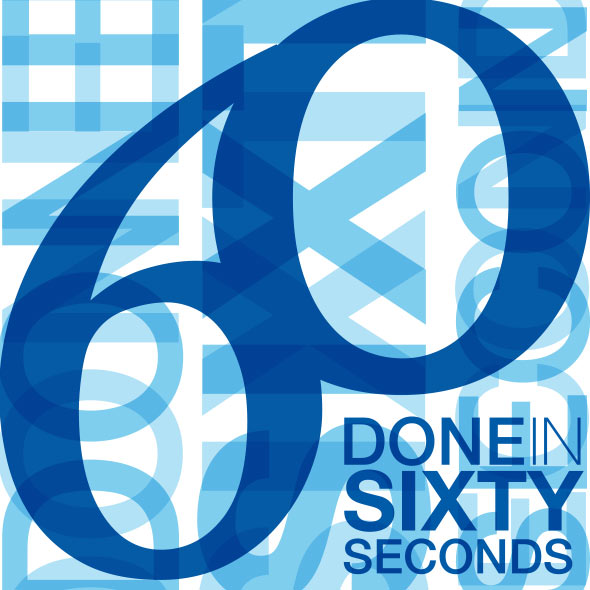 """Done in 60 Seconds"" Typografisch aufgbereitet, in blauer Schrift"