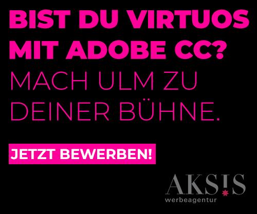 Bist du Virtuos mit Adobe CC? Mach Ulm zu deiner Bühne